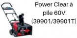 TORO Power Clear à pile 60V (39901 et 39901T)